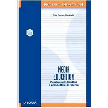Media Education. Modelli, esperienze, profilo disciplinare