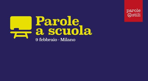 Parole a scuola, il 9 febbraio a Milano