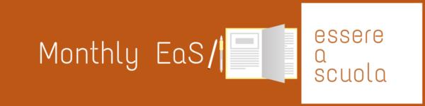 """Vi presentiamo la rubrica """"Monthly EAS"""" Essere a Scuola"""