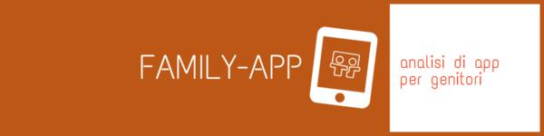 """Vi presentiamo la rubrica """"Family-App"""" analisi di app per genitori"""