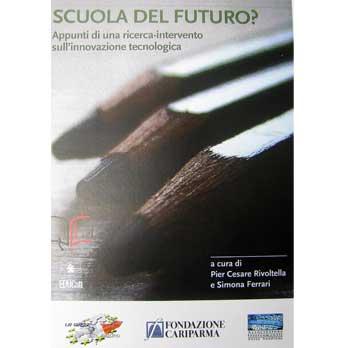 Scuola del futuro? Appunti di una ricerca-intervento sull'innovazione tecnologica