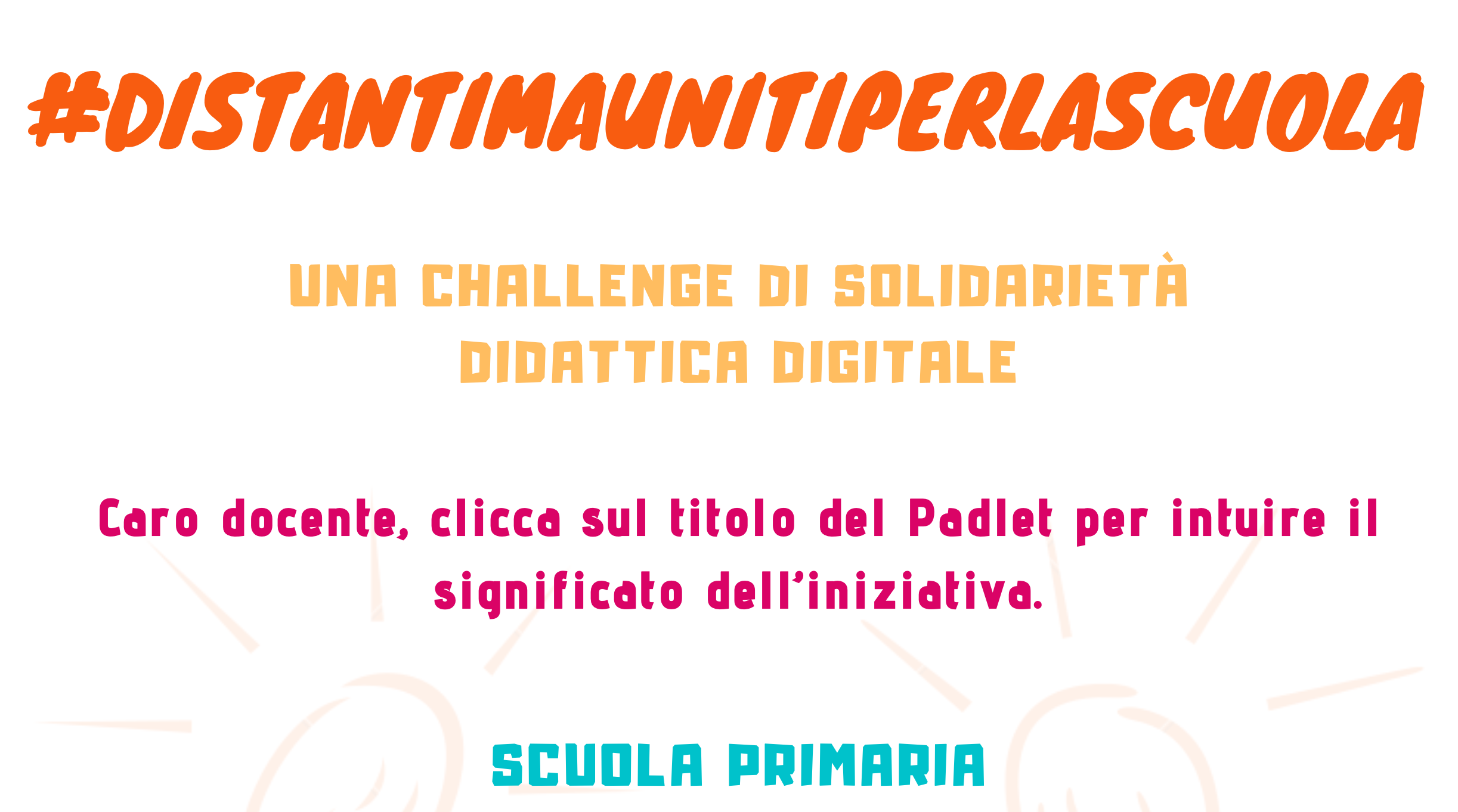Per la Scuola Primaria, #distantimaunitiperlascuola!