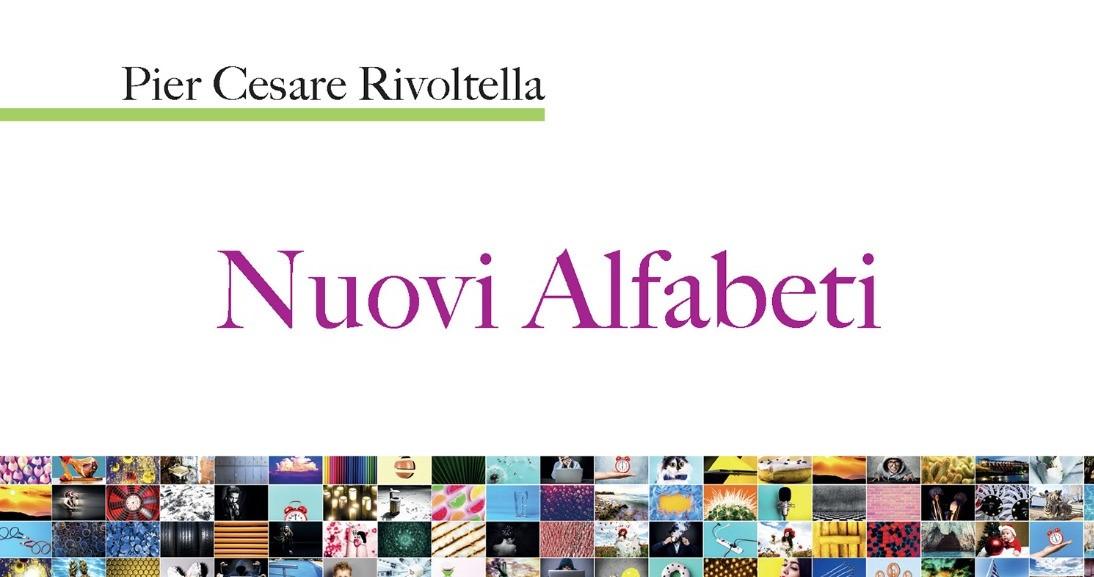"""[Libro] """"Nuovi Alfabeti"""" di Rivoltella, un testo che ripensa la Media Education"""