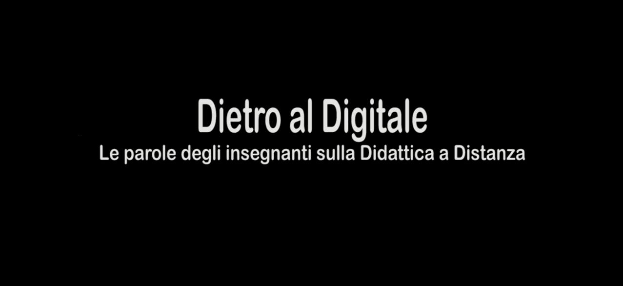 [VIDEO] Dietro al Digitale. Le parole degli insegnanti sulla Didattica a Distanza 2020