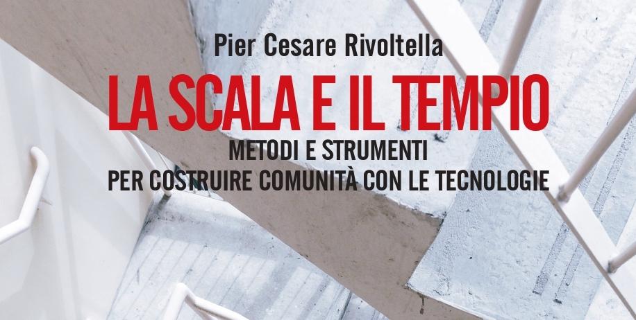 """[Libro] """"La scala e il tempio. Metodi e strumenti per costruire comunità con le tecnologie"""" a cura di Rivoltella"""